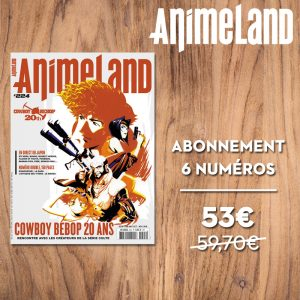 Abonnement 6 numéros AnimeLand