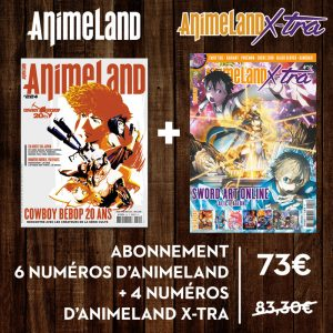 Abonnement 6 numéros AnimeLand + 4 numéros AnimeLand X-tra